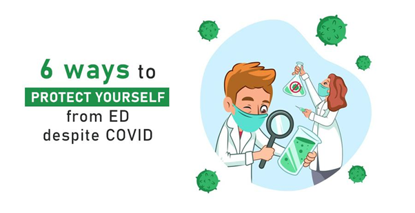 6 WAYS TO PROTECT YOURSELF FROM ED DESPITE COVID